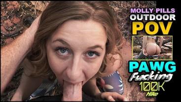 Big Butt Amateur POV Hiking Caught Public Fucking - Molly Pills - 100k Hike