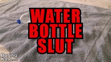 Water bottle slut